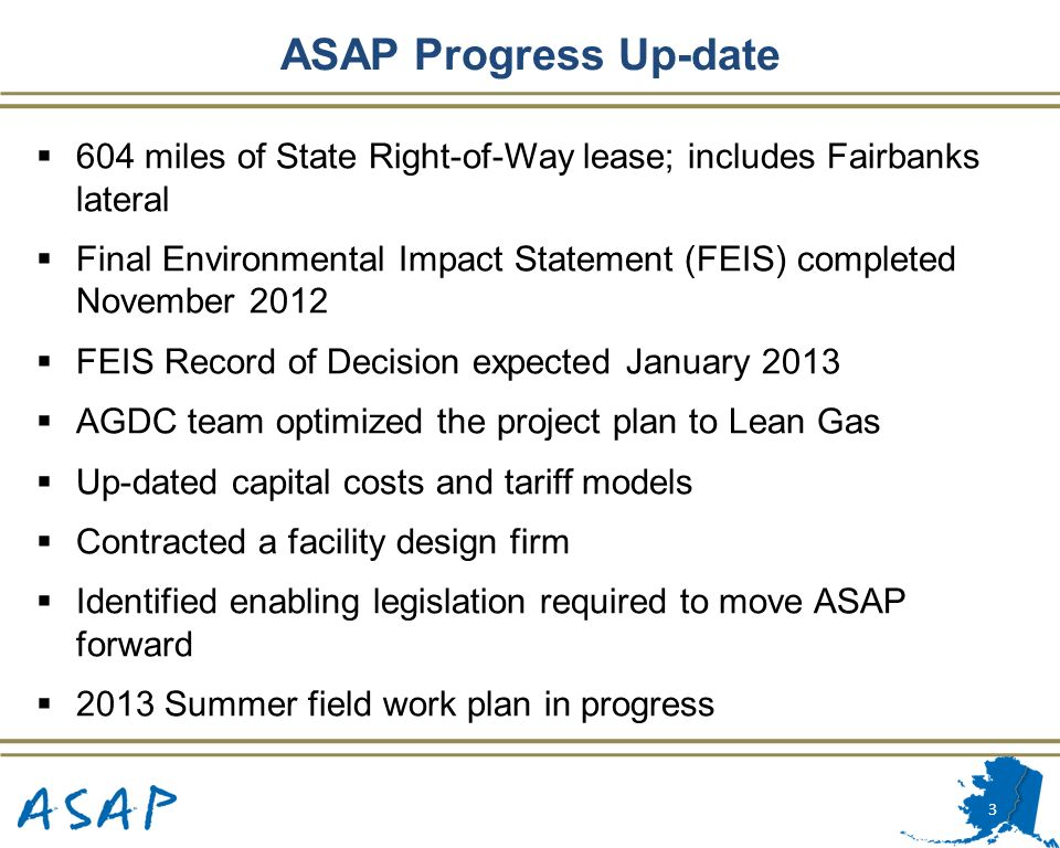 604 miles of State Right-of-Way lease; includes Fairbanks lateral Final Environmental Impact Statement (FEIS) completed November 2012 FEIS Record of D