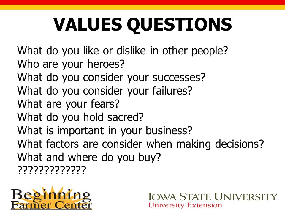 VALUES QUESTIONS What do you like or dislike in other people.