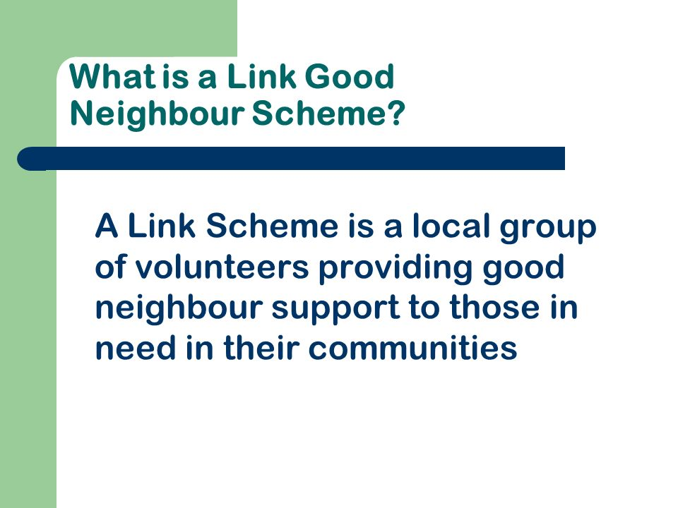 What is a Link Good Neighbour Scheme.