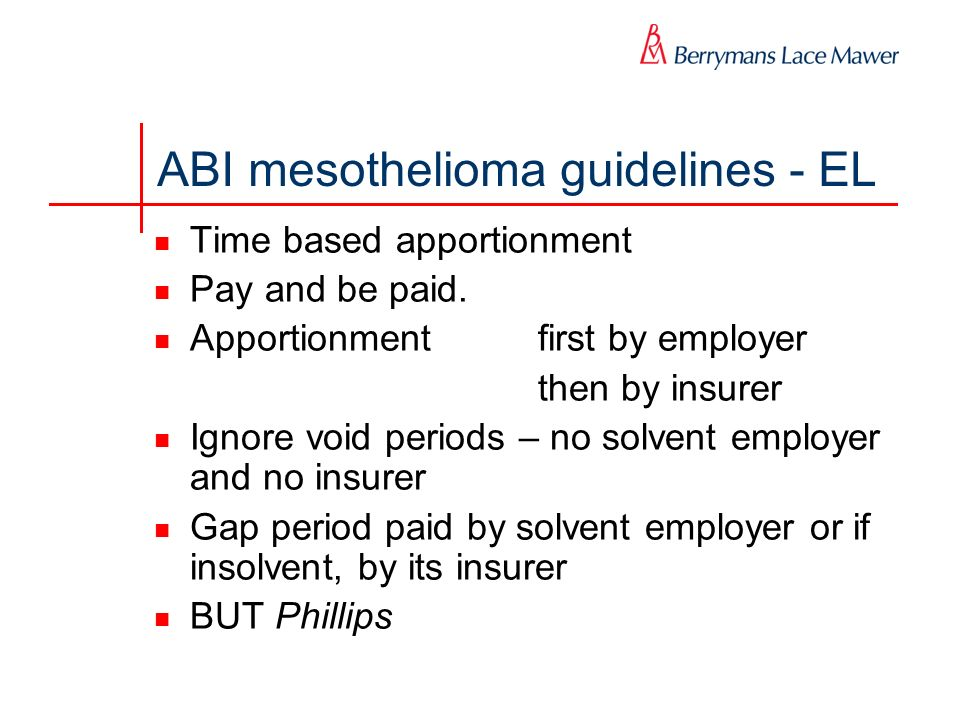 ABI mesothelioma guidelines - EL Time based apportionment Pay and be paid.