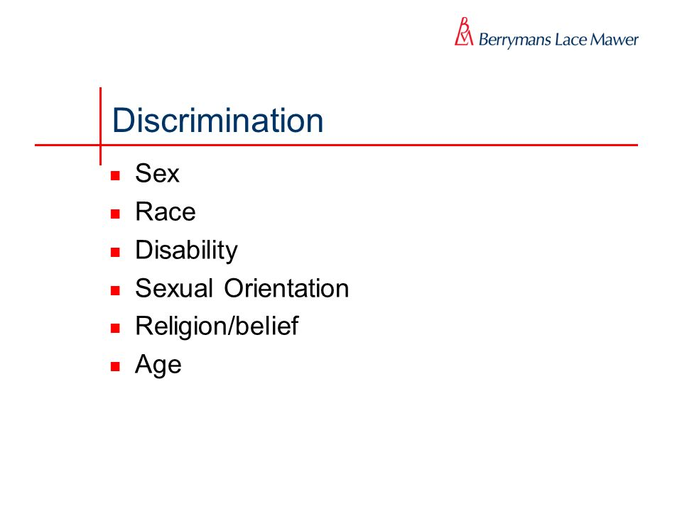 Discrimination Sex Race Disability Sexual Orientation Religion/belief Age