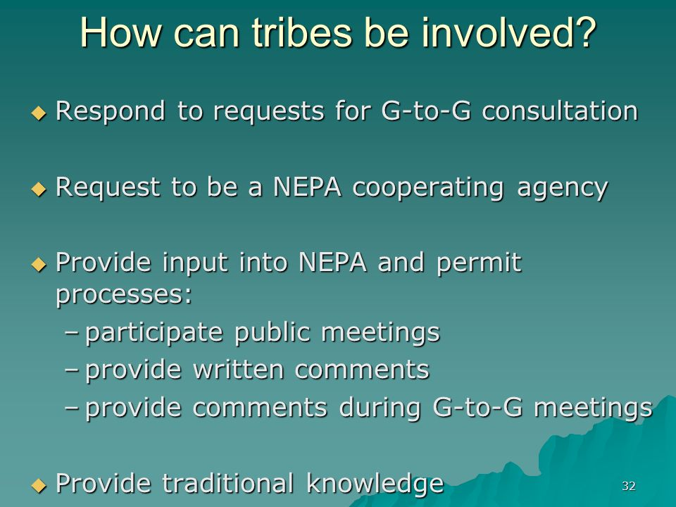 32 How can tribes be involved.
