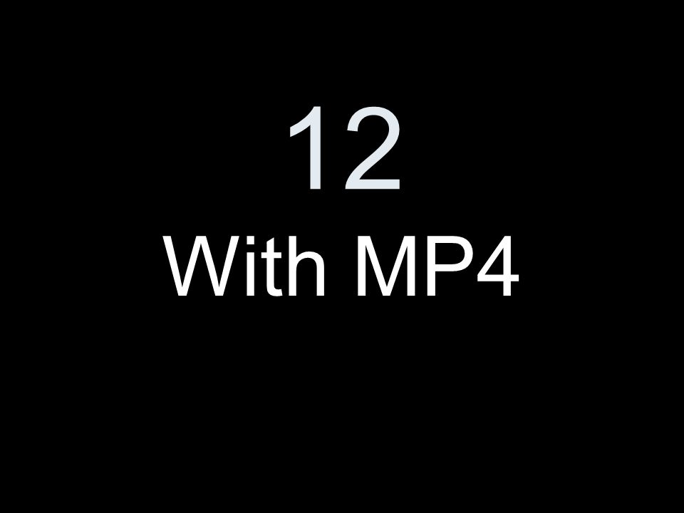 12 With MP4