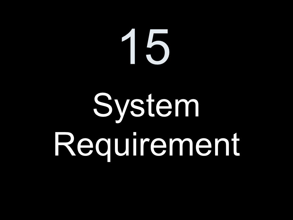 15 System Requirement