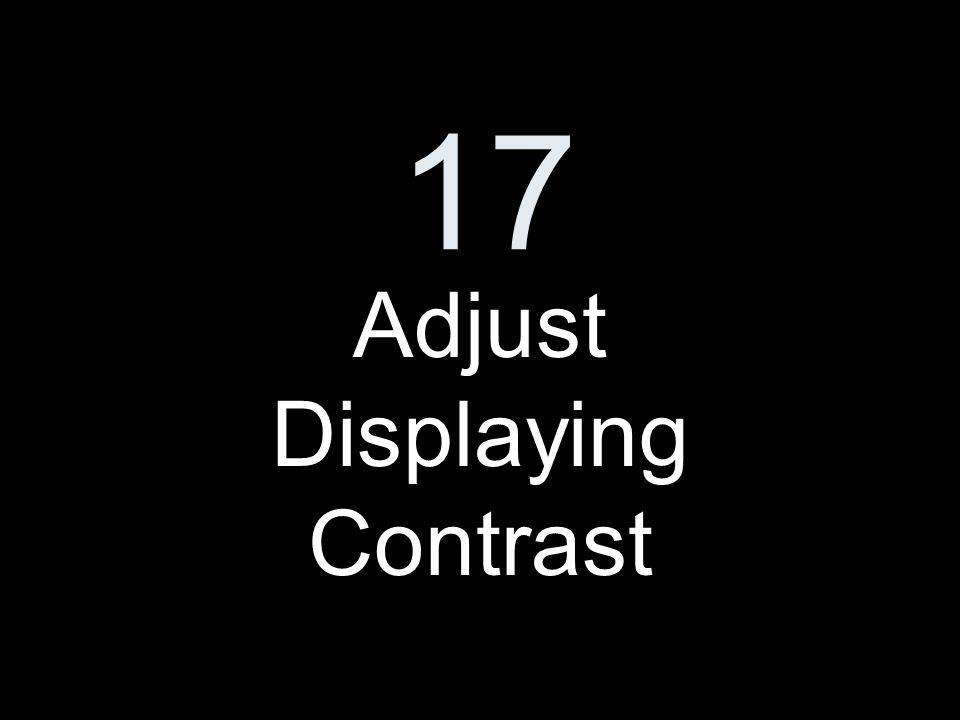 17 Adjust Displaying Contrast