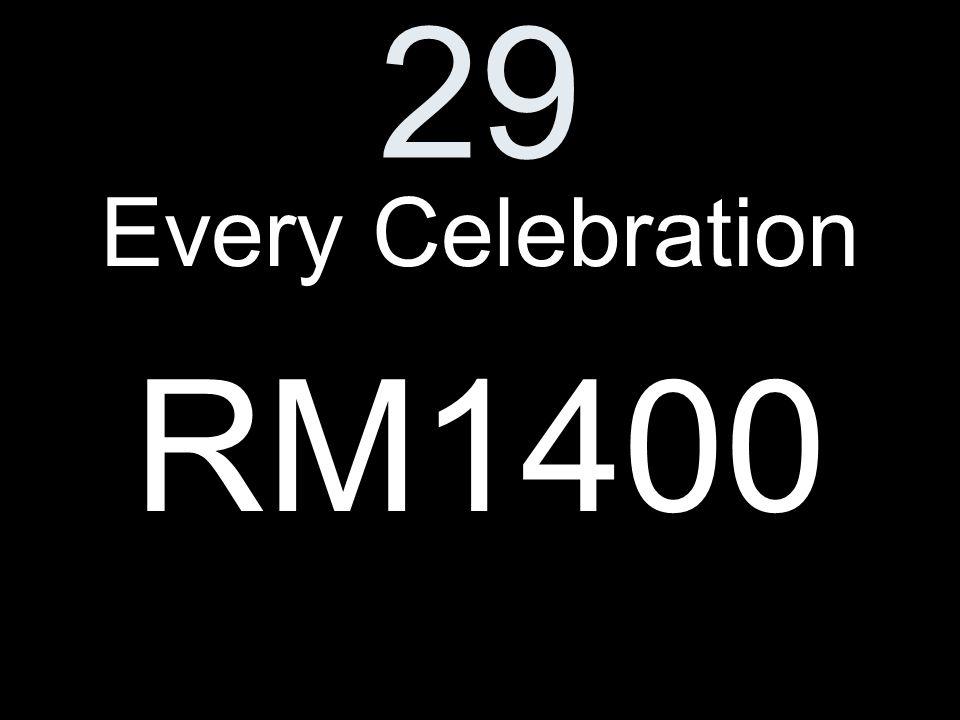 29 Every Celebration RM1400