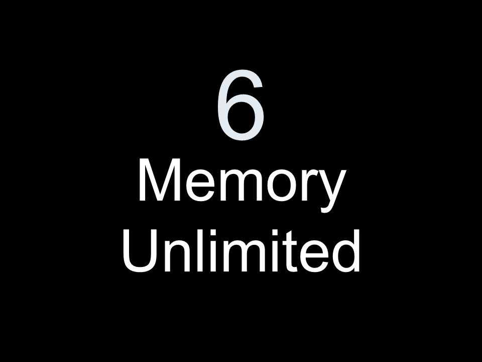 6 Memory Unlimited