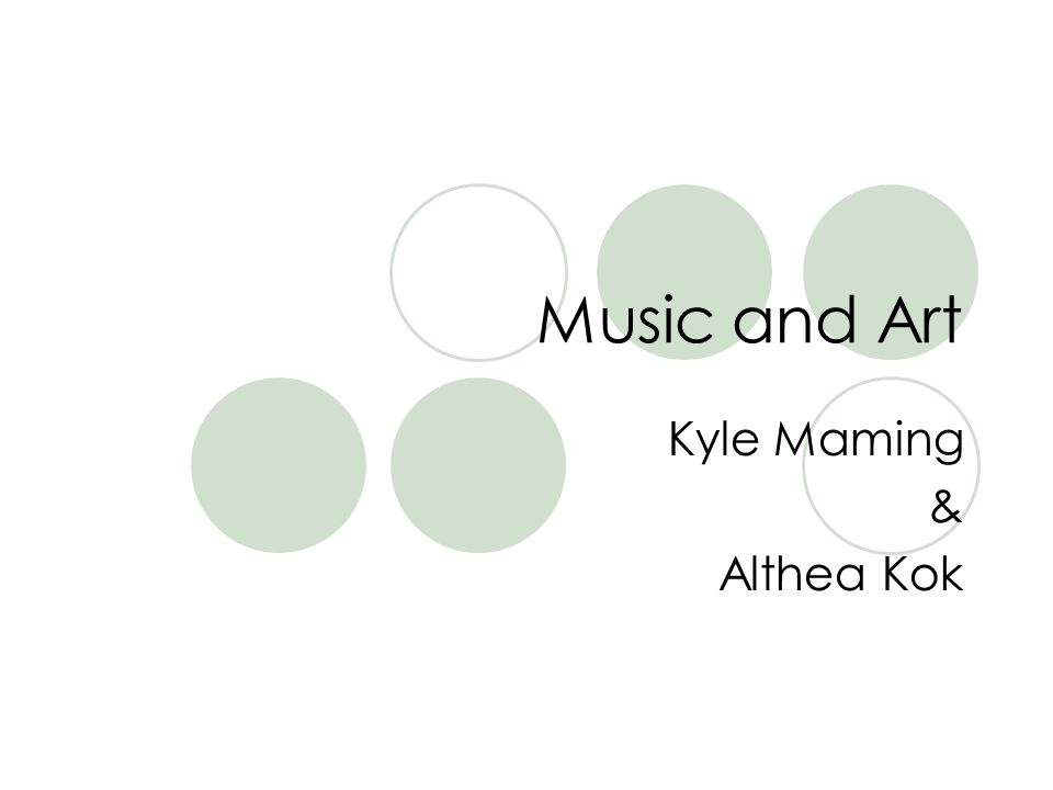 Music and Art Kyle Maming & Althea Kok