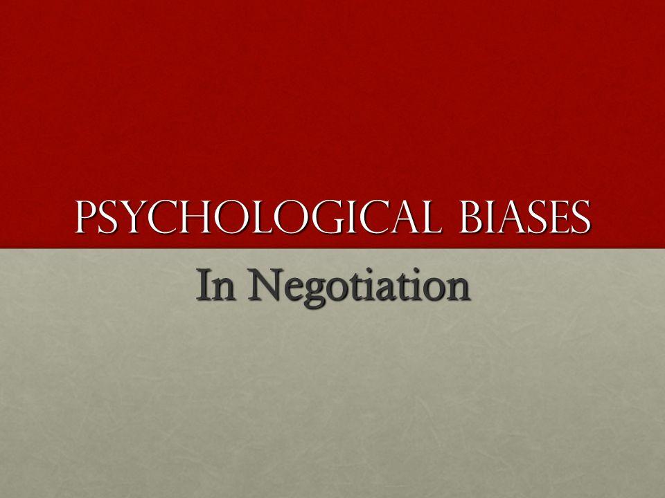 Psychological biases In Negotiation