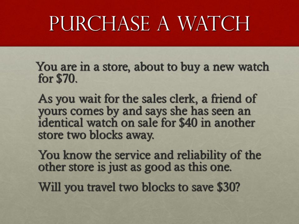 Purchase a TV You are in a store, about to purchase a new TV for $800.