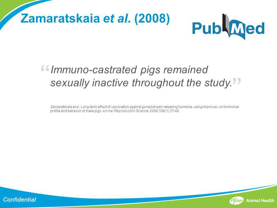 Confidential Zamaratskaia et al. (2008) Immuno-castrated pigs remained sexually inactive throughout the study. Zamaratskaia et al. Long-term effect of