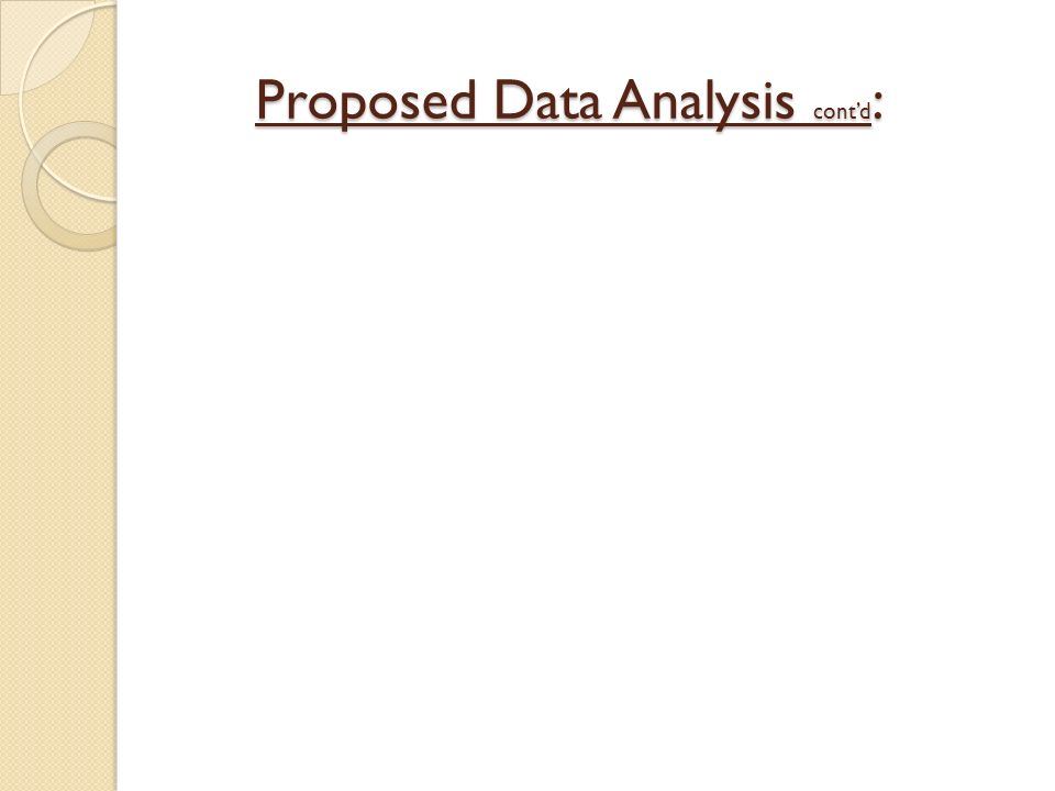 Proposed Data Analysis contd : Proposed Data Analysis contd :