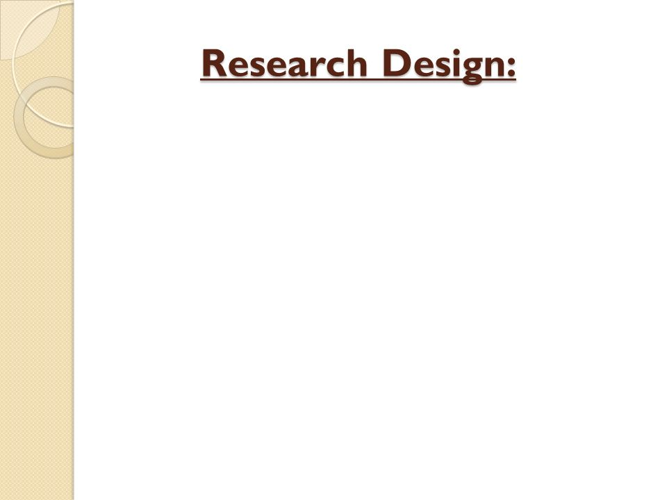 Research Design: Research Design: