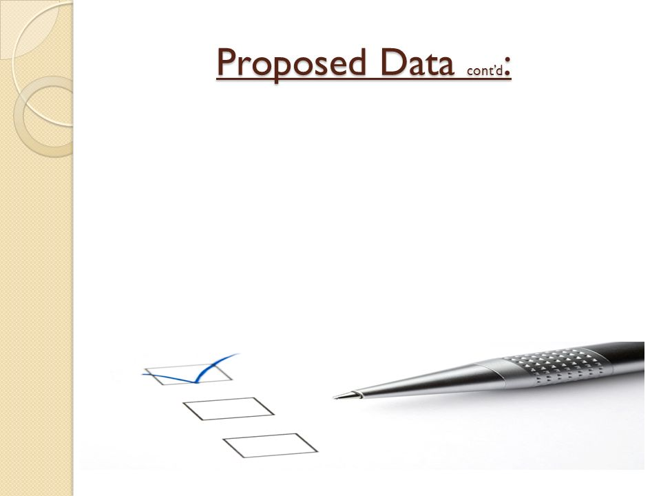 Proposed Data contd : Proposed Data contd :