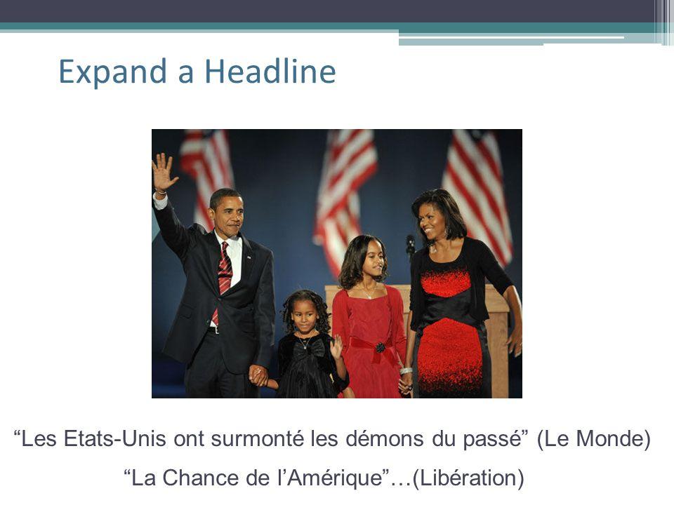 Les Etats-Unis ont surmonté les démons du passé (Le Monde) La Chance de lAmérique…(Libération) Expand a Headline