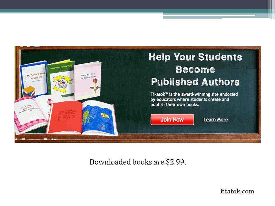 titatok.com Downloaded books are $2.99.