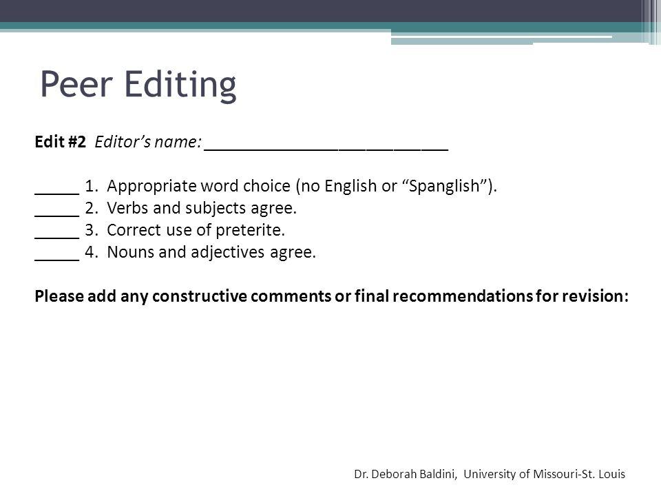 Peer Editing Dr. Deborah Baldini, University of Missouri-St. Louis Edit #2 Editors name: ___________________________ _____ 1. Appropriate word choice