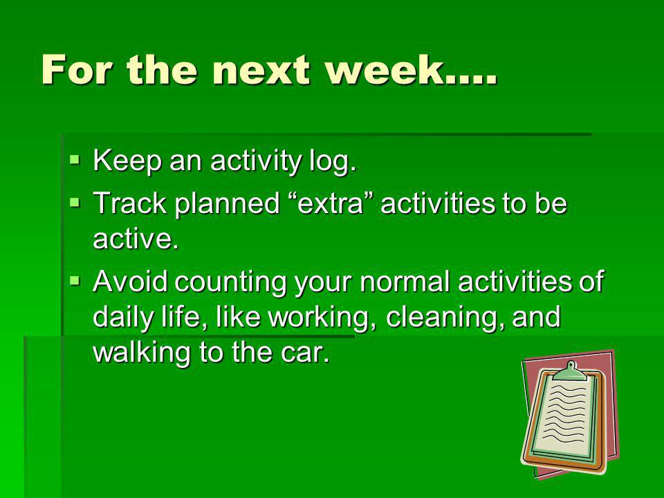 Safety Dont overdo it.Dont overdo it. Warm up for 5 minutes before your activity.