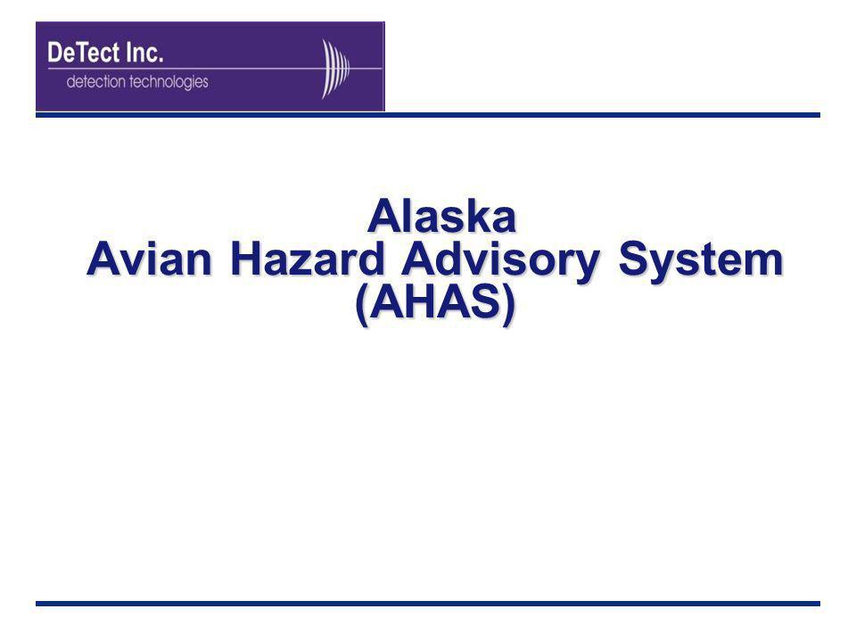 Alaska Avian Hazard Advisory System (AHAS) Alaska Avian Hazard Advisory System (AHAS)