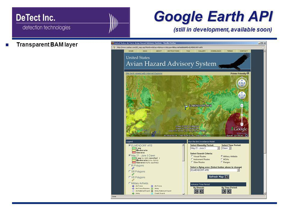 Google Earth API (still in development, available soon) Transparent BAM layer