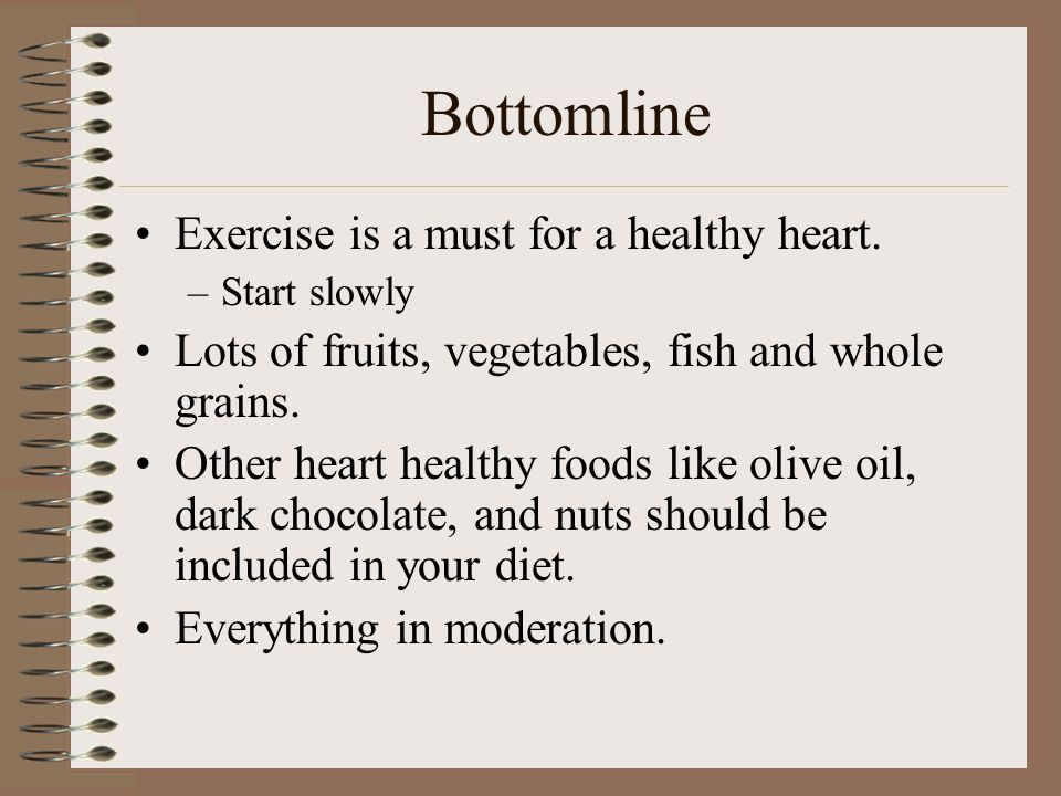 Bottomline Exercise is a must for a healthy heart.
