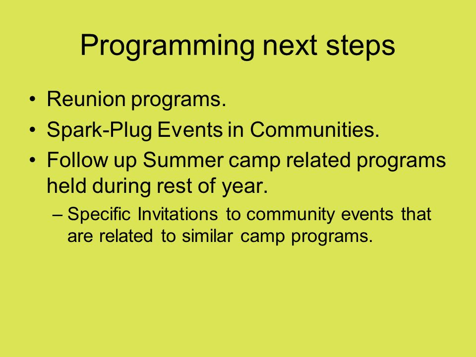 Programming next steps Reunion programs. Spark-Plug Events in Communities.