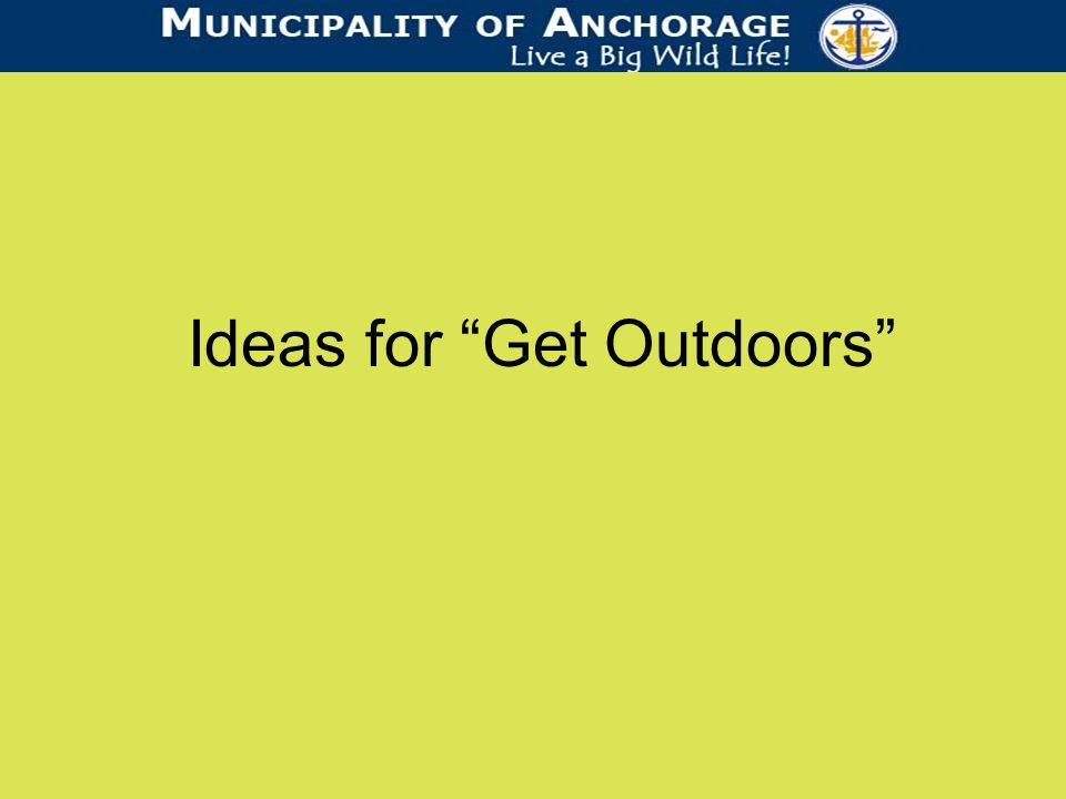 Ideas for Get Outdoors