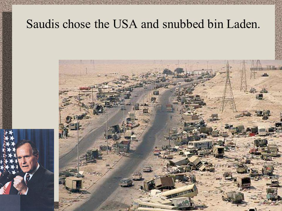 Saudis chose the USA and snubbed bin Laden.