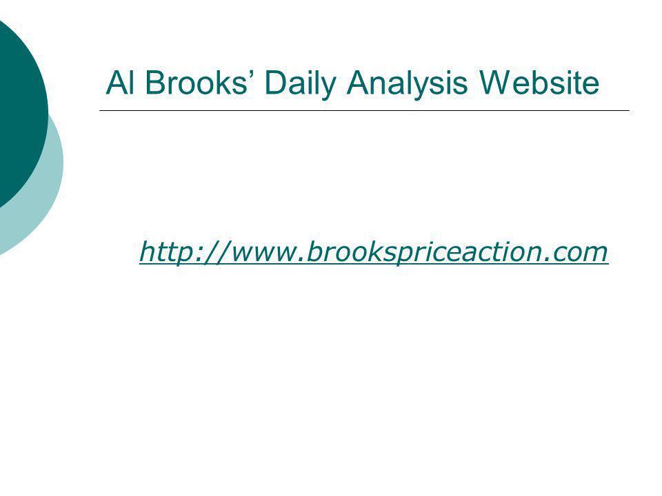 Al Brooks Daily Analysis Website http://www.brookspriceaction.com
