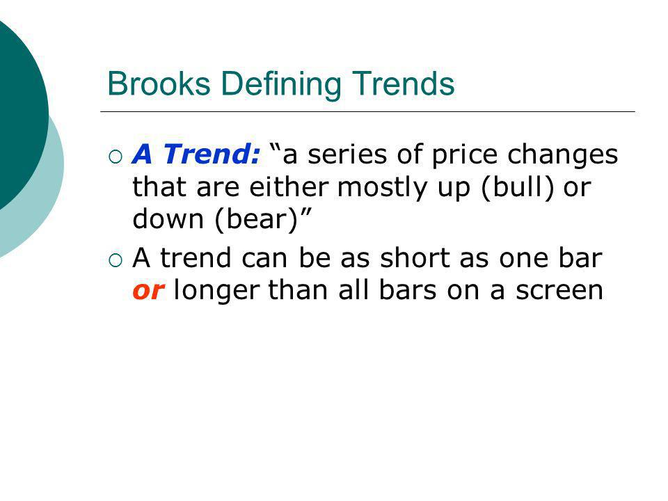 Als Four Trend Categories The Trend: When price action becomes Always in Long or Always in Short in the eyes of the trader Swing: Two or more smaller trends with a series of higher highs and lower lows or vice versa Pullback: a temporary countertrend move which can be part of a trend or swing Leg: a smaller trend which is part of a larger trend, swing or pullback