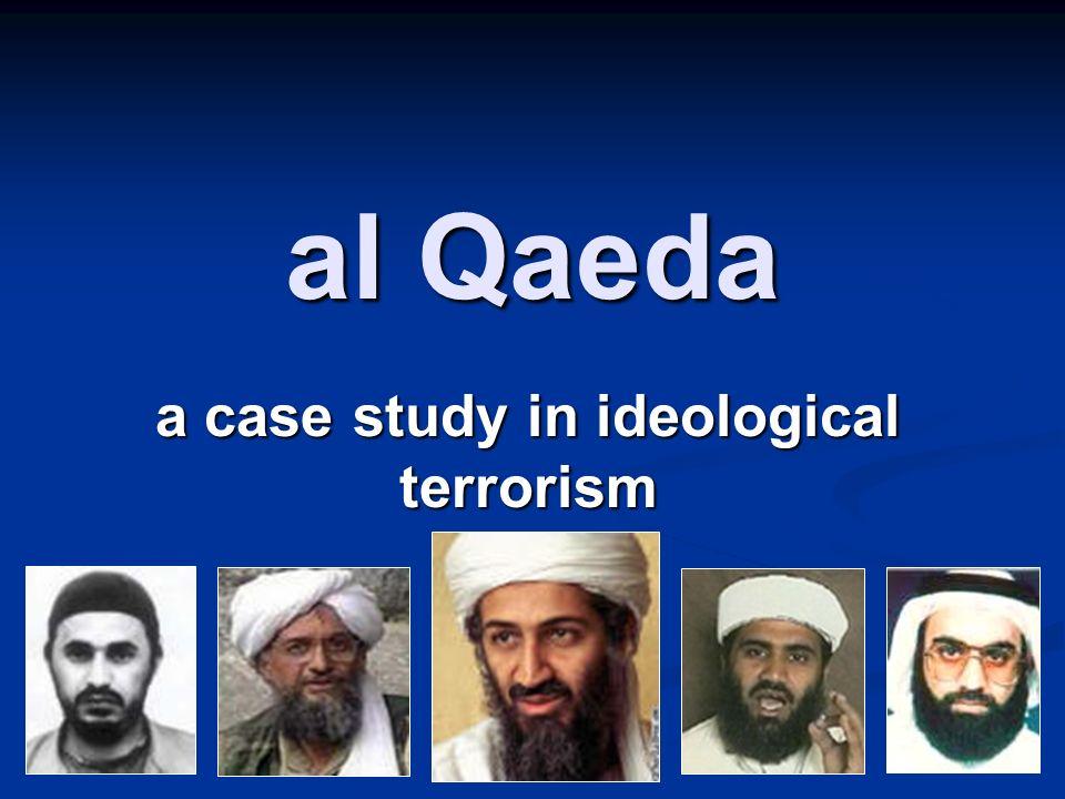 al Qaeda a case study in ideological terrorism