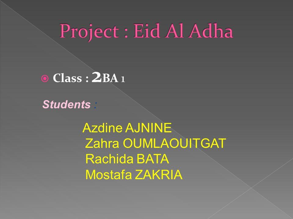 Class : 2 BA 1 Students : Azdine AJNINE Zahra OUMLAOUITGAT Rachida BATA Mostafa ZAKRIA