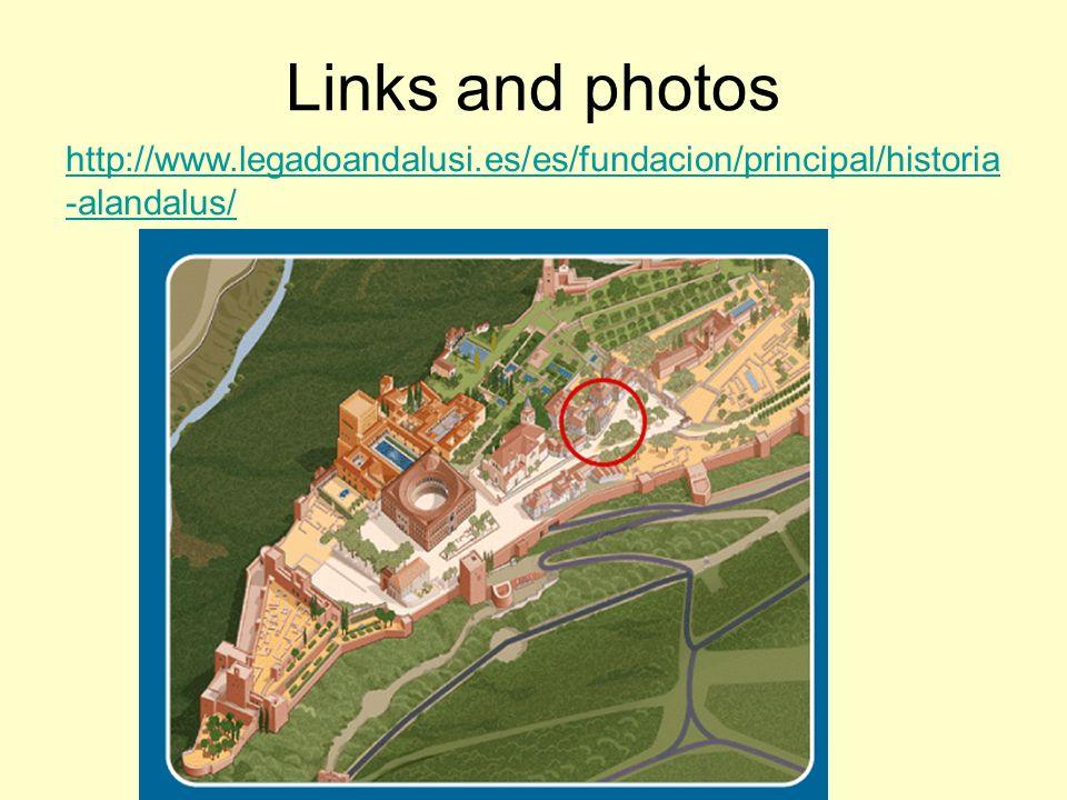 Links and photos http://www.legadoandalusi.es/es/fundacion/principal/historia -alandalus/