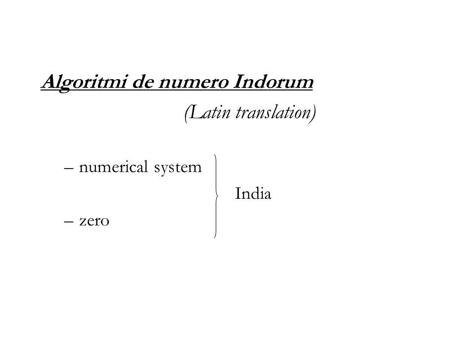 Algoritmi de numero Indorum (Latin translation) –numerical system India –zero