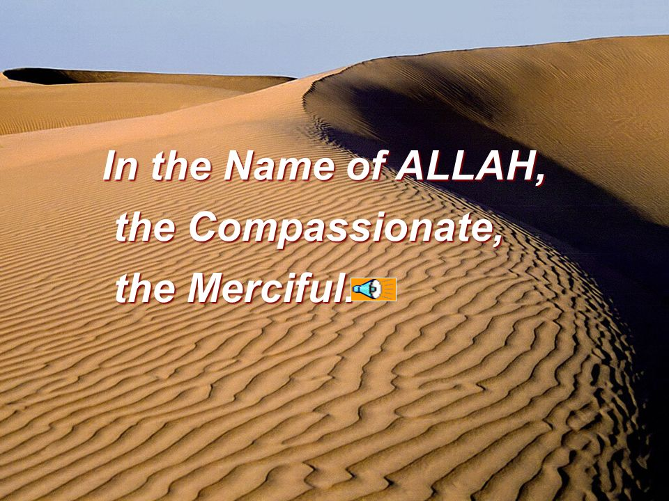 The Opening Chapter of: I seek refuge to ALLAH from the accursed Satan,