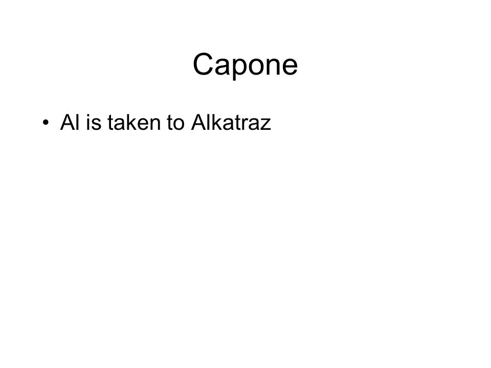 Capone Al is taken to Alkatraz