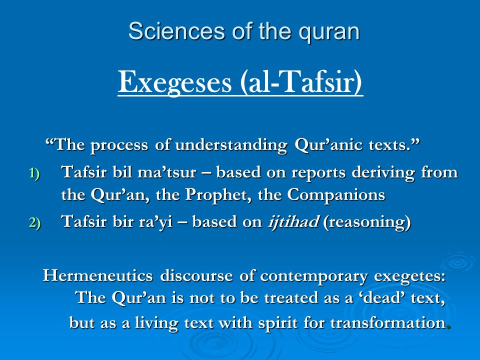Sciences of the quran The process of understanding Quranic texts.