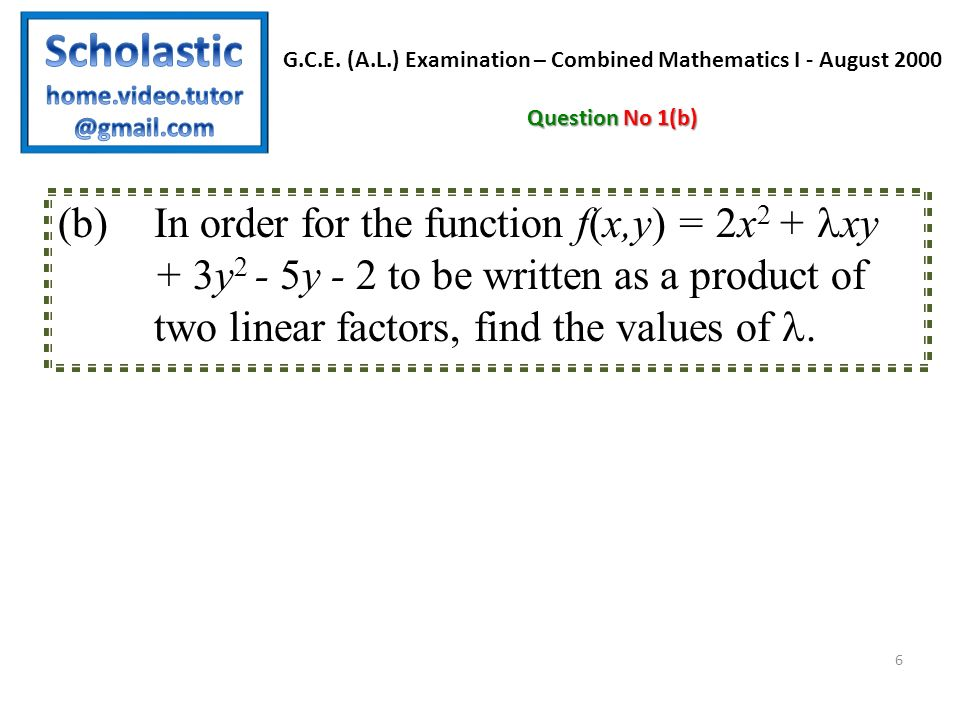 L.S.= 2x 2 + xy + 3y 2 - 5y - 2 R.S.= (ax + by + c)(lx + my + n) Substituting x = 0 in L.S.