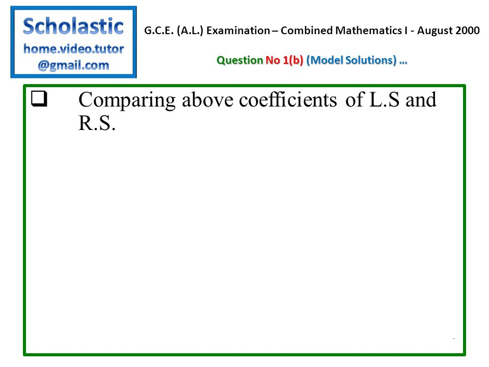 Comparing above coefficients of L.S and R.S.
