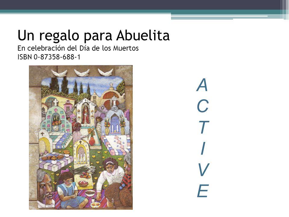 Un regalo para Abuelita En celebración del Día de los Muertos ISBN 0-87358-688-1 ACTIVEACTIVE