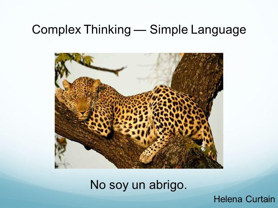 Complex Thinking Simple Language No soy un abrigo. Helena Curtain