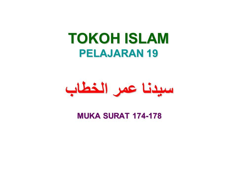TOKOH ISLAM PELAJARAN 19 سيدنا عمر الخطاب MUKA SURAT 174-178