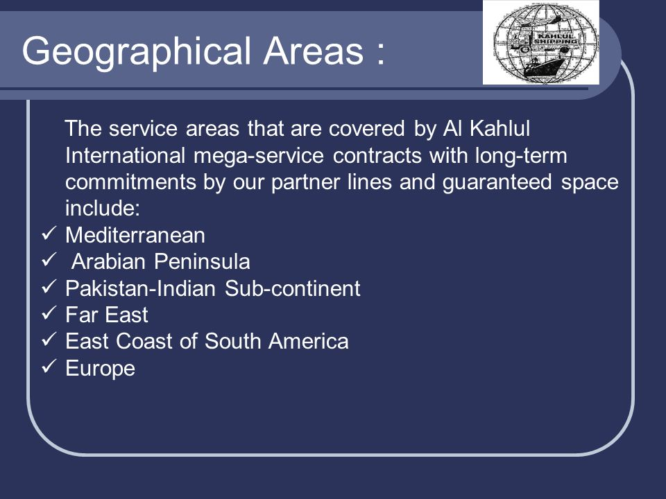 Geographical Areas : The service areas that are covered by Al Kahlul International mega-service contracts with long-term commitments by our partner li