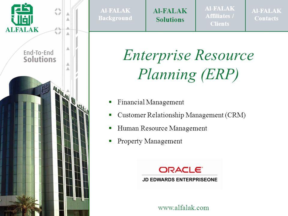Al-FALAK Affiliates / Clients Al-FALAK Solutions Al-FALAK Contacts www.alfalak.com Enterprise Resource Planning (ERP) Financial Management Customer Re