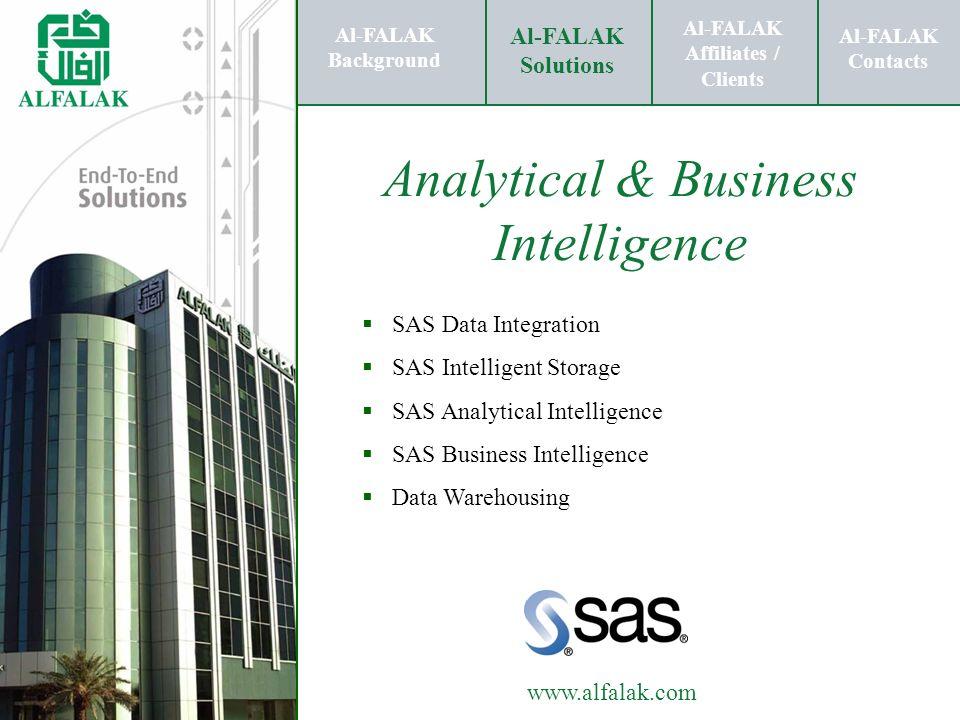 Al-FALAK Affiliates / Clients Al-FALAK Solutions Al-FALAK Contacts www.alfalak.com Analytical & Business Intelligence SAS Data Integration SAS Intelli