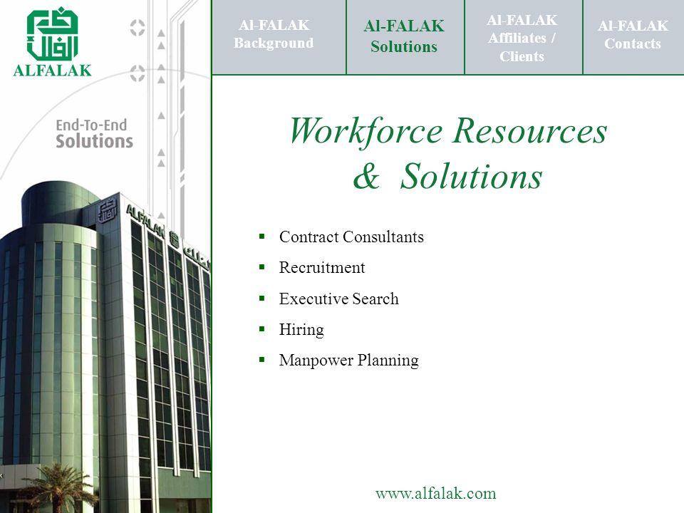 Al-FALAK Affiliates / Clients Al-FALAK Solutions Al-FALAK Contacts www.alfalak.com Workforce Resources & Solutions Contract Consultants Recruitment Ex