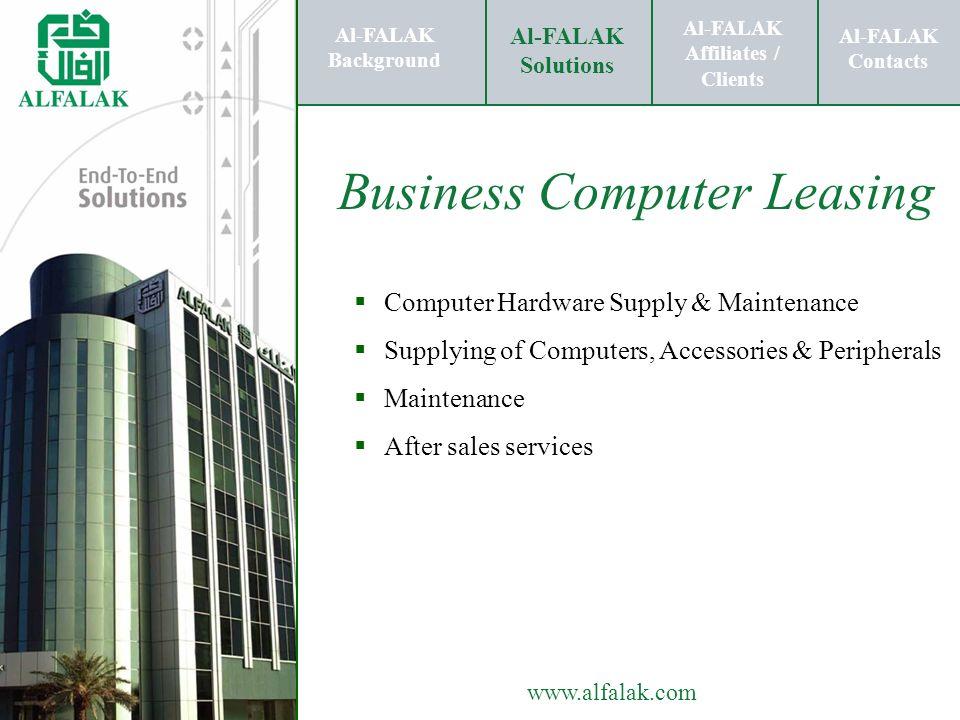 Al-FALAK Affiliates / Clients Al-FALAK Solutions Al-FALAK Contacts www.alfalak.com Business Computer Leasing Al-FALAK Background Al-FALAK Affiliates /