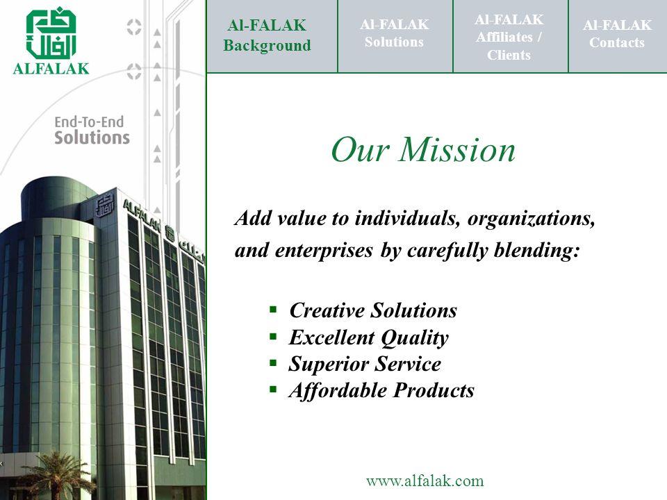 Al-FALAK Affiliates / Clients Al-FALAK Solutions Al-FALAK Contacts www.alfalak.com Add value to individuals, organizations, and enterprises by careful