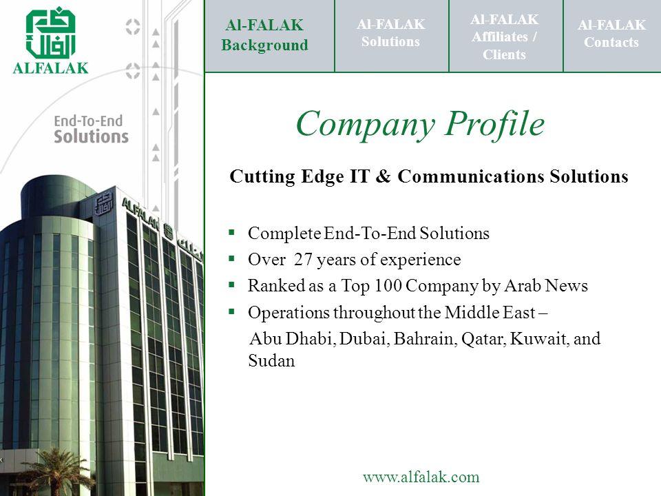 Al-FALAK Affiliates / Clients Al-FALAK Solutions Al-FALAK Contacts www.alfalak.com Cutting Edge IT & Communications Solutions Complete End-To-End Solu