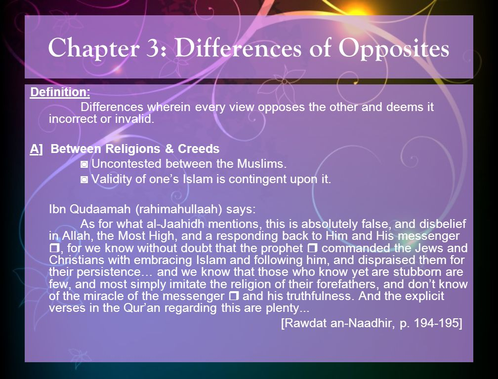 Chapter 3: Differences of Opposites Definition: Differences wherein every view opposes the other and deems it incorrect or invalid.